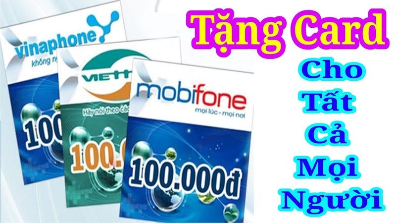 Tặng Card Điện Thoại Cho Tất Cả Mọi Người Miễn Phí 4 Thẻ Cào