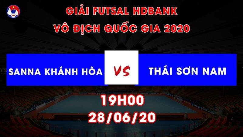 Trực tiếp Sanna Khánh Hòa Thái Sơn Nam Futsal HDBank VĐQG 2020 VFF Channel