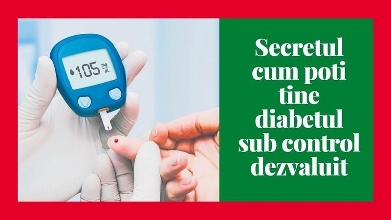Secretul cum poti tine diabetul sub control dezvaluit
