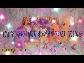 MY COLLECTION: My little pony and MLP Equestria girls