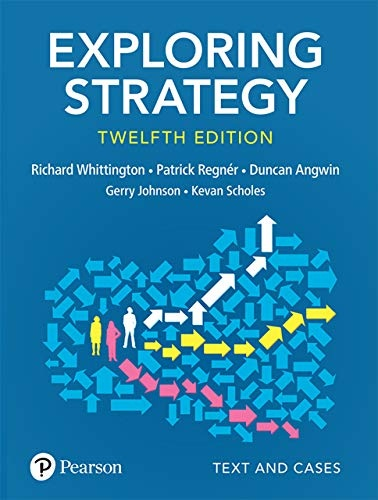 Exploring Strategy Text and Cases, 12th Edition