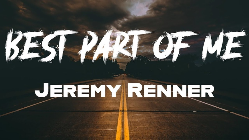 Jeremy Renner - Best Part of Me (Lyrics) | Music Cavier