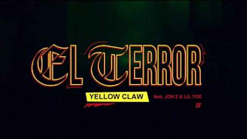 Yellow Claw El Terror feat. Jon Z Lil Toe Official Music Video NR Белгород
