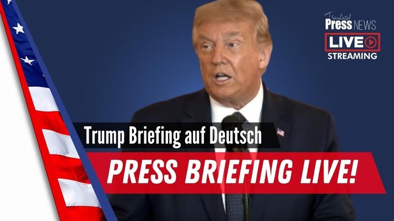 Press Briefing live mit Trump auf Deutsch