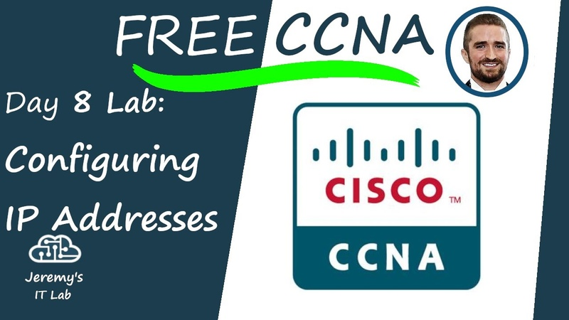 Free CCNA Configuring IP Addresses Day 8 Lab Complete Course