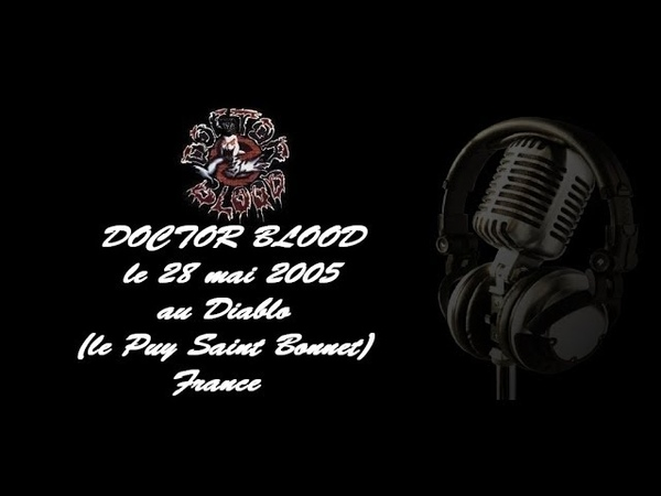 DOCTOR BLOOD le 28 mai 2005 au Diablo Le Puy Saint Bonnet France