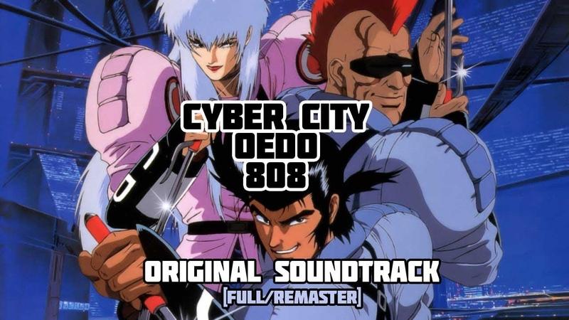 Cyber City Oedo 808 Full Ost Remastered