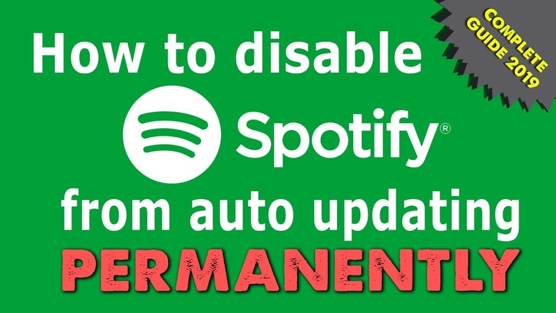 How to disable Spotify from auto updating PERMANENTLY Complete Guide 2019