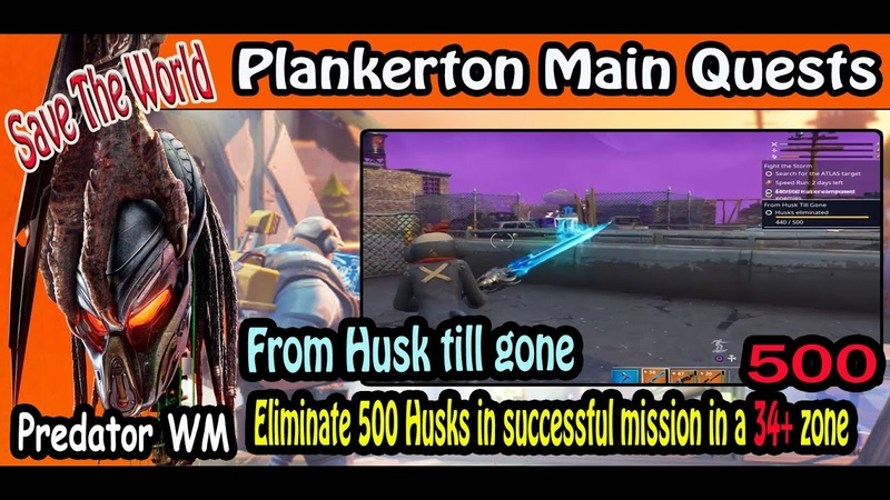 From Husk till gone Plankerton Main Quests 27 Save The World