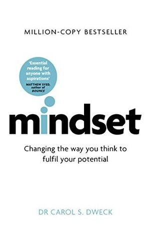 Mindset - Updated Edition Changing The Way You think To Fulfil Your Potential by Carol S Dweck