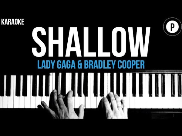 Lady Gaga Bradley Cooper - Shallow Karaoke SLOWER Acoustic Piano Instrumental Cover Lyrics
