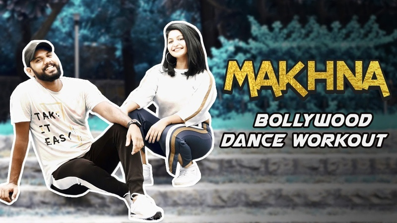 Makhna Bollywood Dance Fitness Workout Makhna Dance Choreography FITNESS DANCE with RAHUL