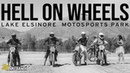 HELL ON WHEELS | Lake Elsinore Motosports Park