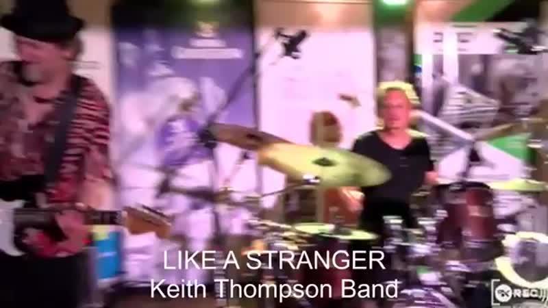 Keith Thompson Band Feel Like A Stranger Recorded live in Hard Rock Pamela Torun