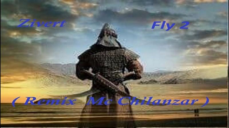 Zivert - Fly 2(Remix Mc Chilanzar)