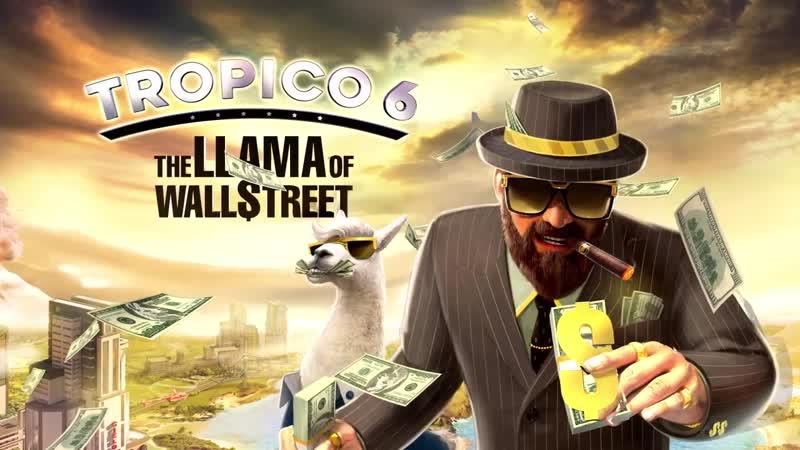 Tropico 6 DLC_ The Llama of Wallstreet Trailer (US)