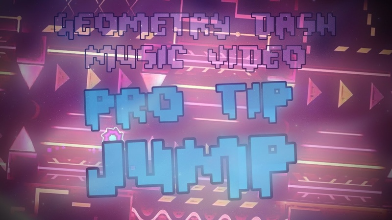 Pro Tip Jump Geometry Dash Music Video