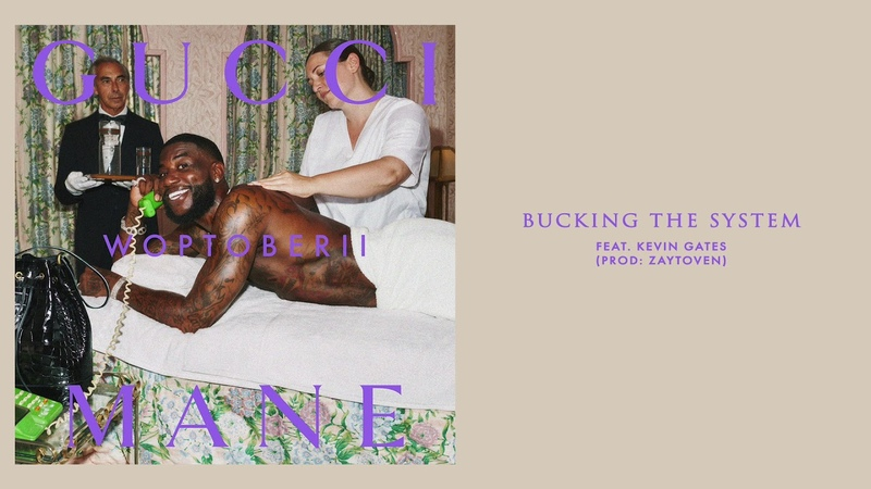 Gucci Mane - Bucking the System feat. Kevin Gates [Official Audio]