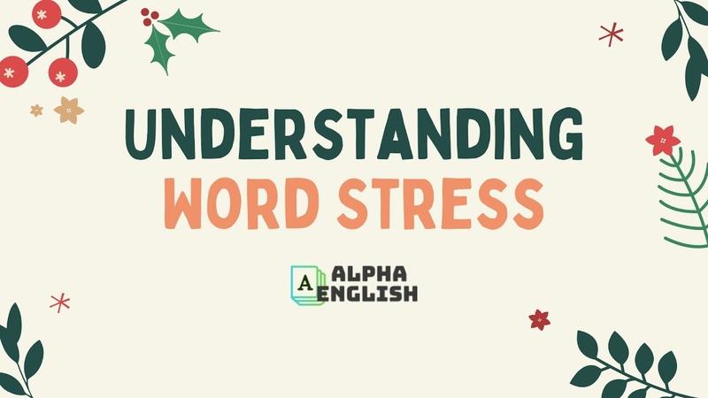 Understanding Word Stress Syllables English Pronunciation