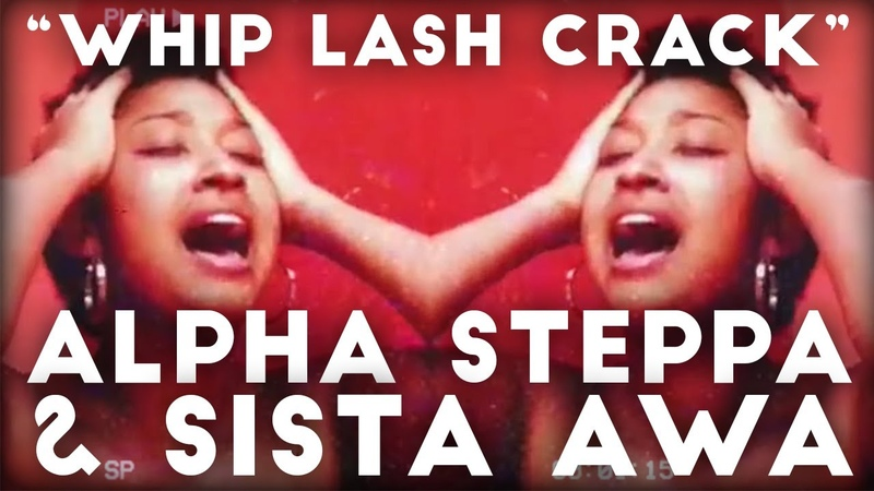 Alpha Steppa Sista Awa Whip Lash Crack Official Video Lyrics raisetheark
