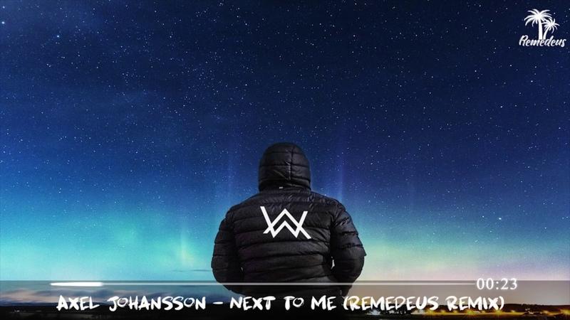 Axel Johansson Next To Me Remedeus Remix