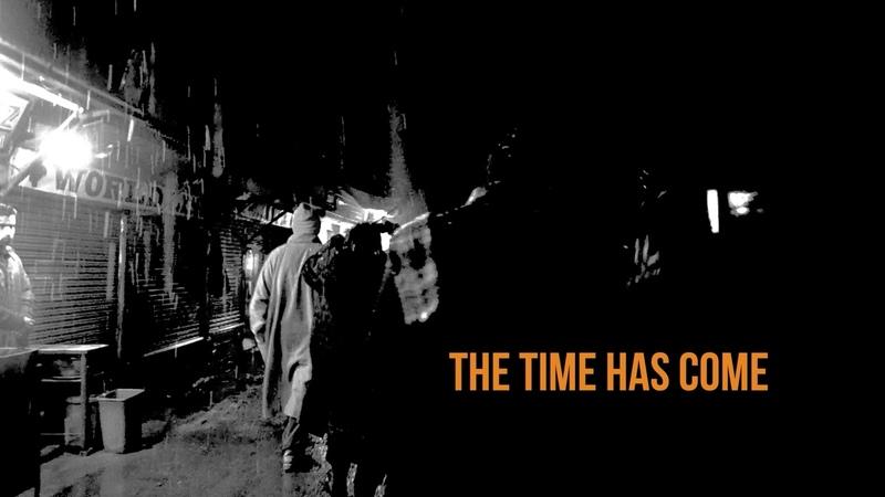 The Time Has Come Mu'azzam Bhat Ali Saffudin Ovais Ahmad