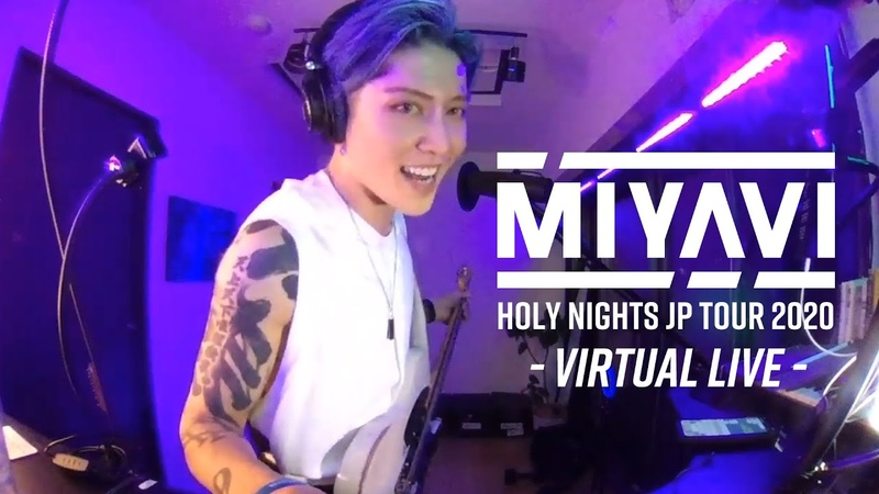MIYAVI Holy Nights JP Tour 2020 - Virtual Live -