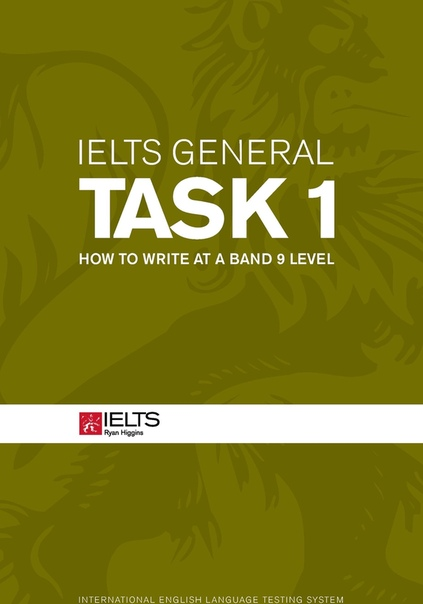 ryan thomas higgins ielts general task 1 how to write at a b