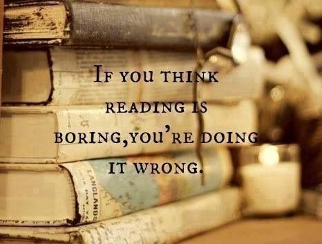 Если вы думаете, что чтение - это скучно, вы просто неправильно им занимаетесь