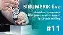 SINUMERIK live Machine-integrated workpiece measurement/3-axis milling