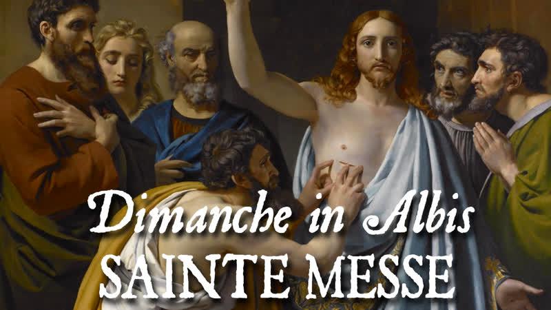 Sainte messe du Dimanche in Albis QUASI MODO